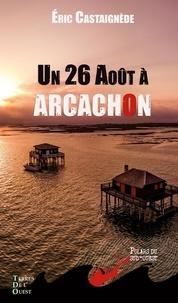 Eric Castaignède - Un 26 août à Arcachon.