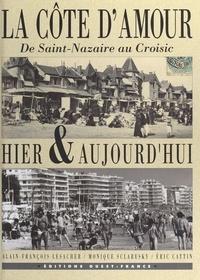 Eric Cattin et Monique Sclaresky - La Côte d'Amour hier & aujourd'hui.