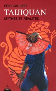 Taijiquan- Mythes et réalités - Eric Caulier |