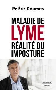 Eric Caumes - Maladie de Lyme : réalité ou imposture.