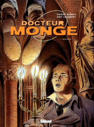 Eric Chabbert et Daniel Bardet - Docteur Monge Tome 1 : Hermine.