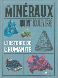 Ces minéraux qui ont bouleversé l'histoire de l'humanité - Eric Chaline pdf epub