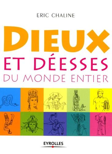 Eric Chaline - Dieux et déesses du monde entier.