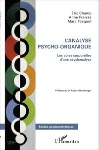 Eric Champ et Anne Fraisse - L'analyse psycho-organique - Les voies corporelles d'une psychanalyse.