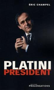 Eric Champel - Platini Président.