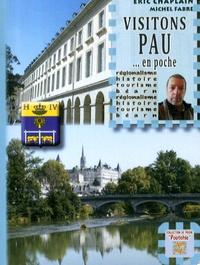 Eric Chaplain et Michel Fabre - Visitons Pau... en poche.