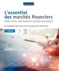 Eric Chardoillet et Marc Salvat - L'essentiel des marchés financiers - Front office, post-marché et gestion des risques.