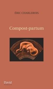 Eric Charlebois - Compost-partum.