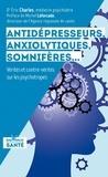 Eric Charles - Antidépresseurs, anxyolitiques, somnifères... - Vérités et contre-vérités sur les psychotropes.