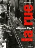 Eric Charmes - La rue, village ou décor ? - Parcours dans deux rues de Belleville.