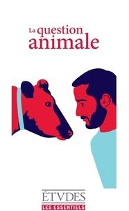 Eric Charmetant et Laurence Devillairs - La question animale.