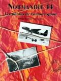 Eric Charon et Philippe Bauduin - Normandie 44. - Les photos de l'avion espion.