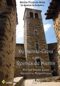 Eric Charpentier - De sainte-croix aux roches de marlin, sur les traces d'une geometrie megalithique.