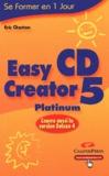 Eric Charton - Easy CD Creator 5 Platinium.