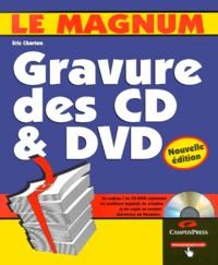 Gravure des CD & DVD. Avec CD-ROM, édition 2000 - Eric Charton | Showmesound.org