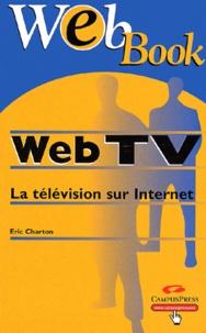 Eric Charton - Web TV - La télévision sur Internet.