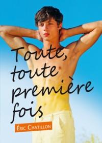 Eric Chatillon - Toute, toute première fois (roman gay).
