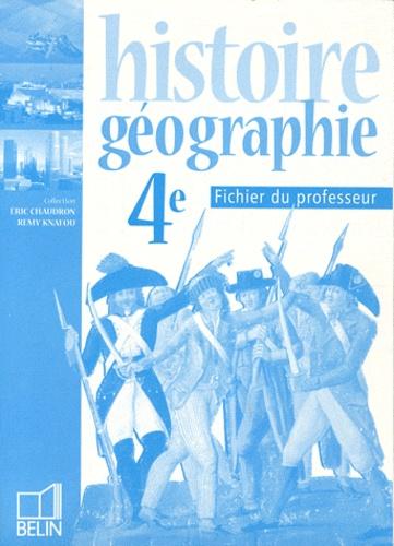 Eric Chaudron et Rémy Knafou - Histoire-géographie 4e - Fichier du professeur.
