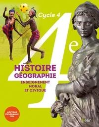 Eric Chaudron et Stéphan Arias - Histoire-Géographie, Enseignement moral et civique 4e Cycle 4 - Livre de l'élève.