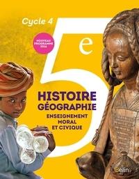 Eric Chaudron et Stéphan Arias - Histoire-Géographie, Enseignement moral et civique 5e Cycle 4 - Livre de l'élève.