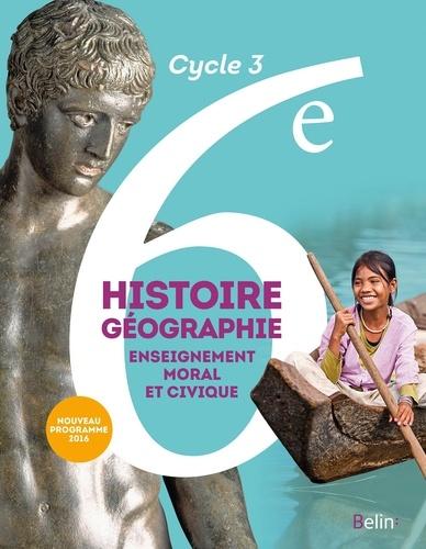 Histoire Geographie Enseignement Moral Et Civique 6e Cycle 3 Livre De L Eleve Grand Format