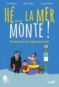 Eric Chaumillon et Mathieu Duméry - Hé... la mer monte ! - Chronique d'une vague annoncée.