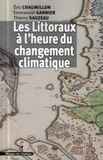 Eric Chaumillon et Emmanuel Garnier - Les Littoraux à l'heure du changement climatique.