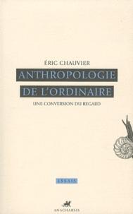 Accentsonline.fr Anthropologie de l'ordinaire - Une conversion du regard Image