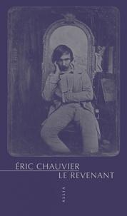 Eric Chauvier - Le revenant.