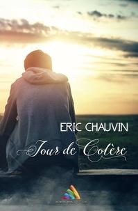 Eric Chauvin - Jour de colère - Vivre avec la culpabilité.