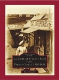 Eric Chevalier - La Côte de Granit Rose - Tome 1, Perros-Guirec 1900-1918.