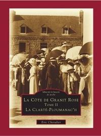 Eric Chevalier - La Côte de Granit Rose - Tome 2, La Clarté-Ploumanac'h.