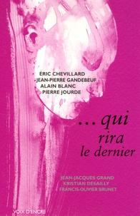 Eric Chevillard et Jean-Pierre Gandebeuf - ... Qui rira le dernier.