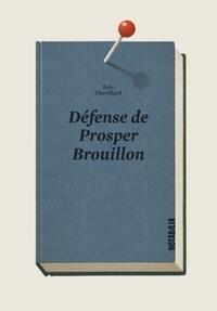 Eric Chevillard - Défense de Prosper Brouillon.