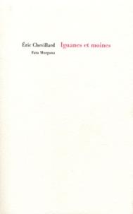 Eric Chevillard - Iguanes et moines.