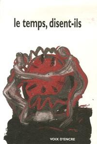 Eric Chevillard et Michel Poletti - Le temps, disent-ils.
