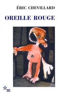 Eric Chevillard - Oreille rouge.