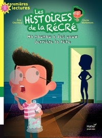 Eric Chevreau et Claire Wortemann - Les histoires de la récré Tome 5 : Ma nounou a des yeux derrière la tête - a partir de 5-6 ans.