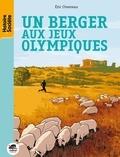 Eric Chevreau - Un berger aux Jeux olympiques.
