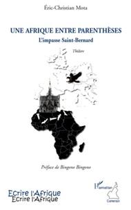 Eric-Christian Mota - Une Afrique entre parenthèses - L'impasse Saint-Bernard.