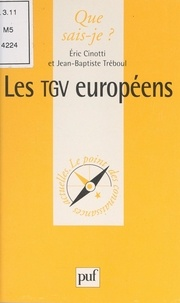 Eric Cinotti et Jean-Baptiste Tréboul - Les TGV européens.
