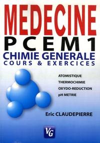 Eric Claudepierre - Chimie générale - Cours et exercices PCEM 1 & DEUG.