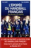 Eric Clert et Yann Hildwein - L'épopée du handball français - Des Bronzés aux Experts.