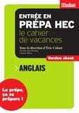Eric Cobast et Dorothée Baud-Butigieg - SERIE ETUDES  : Cahier de vacances prépa HEC Anglais.
