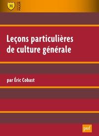 Eric Cobast - Leçons particulières de culture générale.
