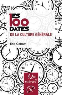Eric Cobast - Les 100 dates de la culture générale.
