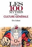 Eric Cobast - Les 100 mythes de la culture générale.