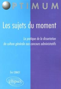 Les sujets du moment - La pratique de la dissertation de culture générale aux concours administratifs.pdf
