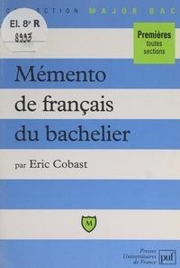 Eric Cobast et Pascal Gauchon - Mémento de français du bachelier.