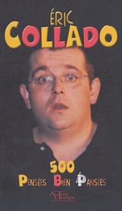 Eric Collado - 500 pensées bien pansées.